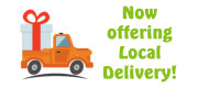 Now offering Local Delivery!